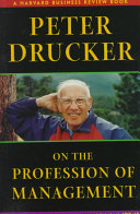 Peter Drucker on the profession of management /