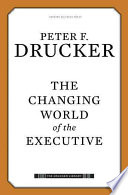 The changing world of the executive /
