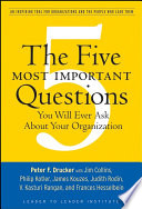The five most important questions you will ever ask about your organization /