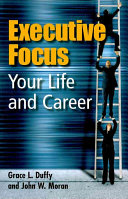 Executive focus : your life and career /