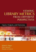 Viewing library metrics from different perspectives : inputs, outputs, and outcomes /