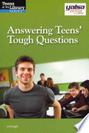 Answering teens' tough questions : a YALSA guide /
