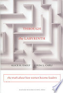 Through the labyrinth : the truth about how women become leaders /