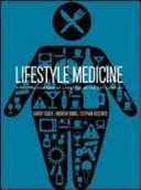 Lifestyle medicine : managing diseases of lifestyle in the 21st century /