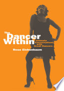 The dancer within : intimate conversations with great dancers /