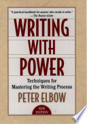 Writing with power techniques for mastering the writing process /