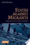 States against migrants : deportation in Germany and the United States /