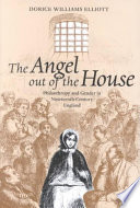 The angel out of the house : philanthropy and gender in nineteenth-century England /