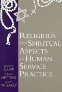 Understanding religious and spiritual aspects of human service practice /