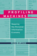 Profiling machines : mapping the personal information economy /