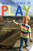 Making sense of play : supporting children in their play /