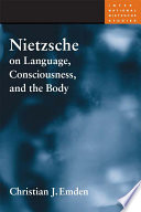 Nietzsche on language, consciousness, and the body /