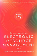 Techniques for electronic resource management : TERMS and the transition to open /
