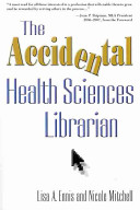 The accidental health sciences librarian /