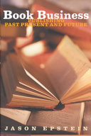 Book business : publishing past, present, and future /