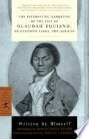 The interesting narrative of the life of Olaudah Equiano, or, Gustavus Vassa, the African /