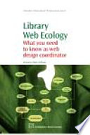 Library web ecology : what you need to know as web design coordinator /
