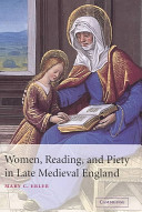 Women, reading, and piety in late medieval England /
