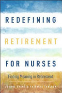 Redefining retirement for nurses /