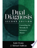 Dual diagnosis : counseling the mentally ill substance abuser /