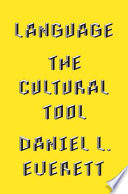 Language : the cultural tool /
