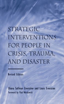 Strategic interventions for people in crisis, trauma and disaster /