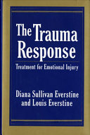 The trauma response : treatment for emotional injury /
