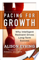 Pacing for growth : why intelligent restraint is key for long-term success /