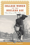 College women in the nuclear age : cultural literacy and female identity, 1940-1960 /
