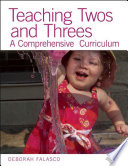 Teaching twos and threes : a comprehensive curriculum /