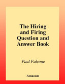 The hiring and firing question and answer book /