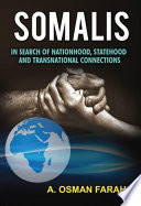 Somalis : in search of nationhood, statehood and transnational connections /
