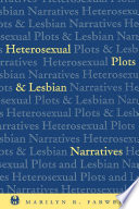 Heterosexual plots and lesbian narratives /