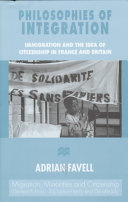 Philosophies of integration : immigration and the idea of citizenship in France and Britain /