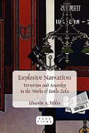 Explosive narratives : terrorism and anarchy in the works of Emile Zola /