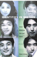 Identities in motion : Asian American film and video /