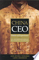 China CEO : voices of experience from 20 international business leaders /