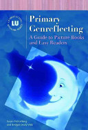Primary genreflecting : a guide to picture books and easy readers /