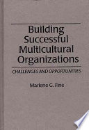 Building successful multicultural organizations : challenges and opportunities /