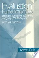 Evaluation fundamentals : insights into the outcomes, effectiveness, and quality of health programs /
