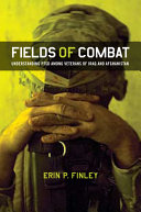 Fields of combat : understanding PTSD among veterans of Iraq and Afghanistan /
