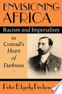 Envisioning Africa : racism and imperialism in Conrad's Heart of darkness /