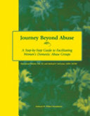 Journey beyond abuse : a step-by-step guide to facilitating women's domestic abuse groups /