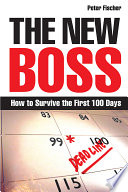 The new boss how to survive the first 100 days /