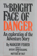 The bright face of danger /