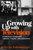 Growing up with television : everyday learning among young adolescents /