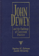 John Dewey and the challenge of classroom practice /