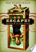 Escape! : the story of the great Houdini /