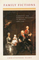 Family fictions : narrative and domestic relations in Britain, 1688-1798 /