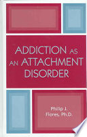 Addiction as an attachment disorder /